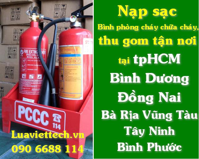 Nạp sạc bình phòng cháy chữa cháy PCCC thu gom tận nơi tại tpHCM, Đông Nam Bộ